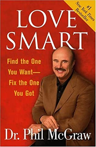 Love Smart: Find the One You Want--Fix the One You Got (Sex And The City Free Online)