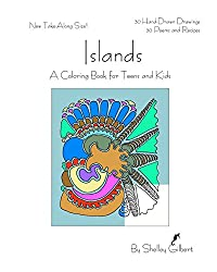 Islands, A Coloring Book for Teens and Kids, 30 Hand-Drawn Drawings, 30 Poems and Recipes: Volume 1