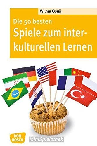 Die 50 besten Spiele zum interkulturellen Lernen - Don Bosco-MiniSpielothek