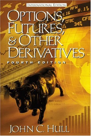 Options, Futures, and Other Derivatives by John C. Hull (1999-08-01)
