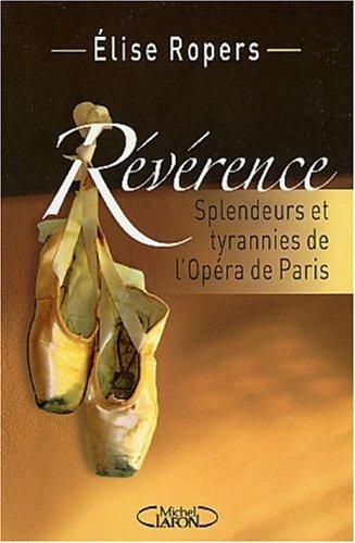 Révérence : Splendeurs et tyrannies de l'Opéra de Paris par Elise Ropers