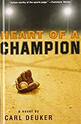 Heart of a Champion by Carl Deuker (2008-09-18)