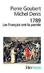 1789. Les Français ont la parole: Cahiers de doléances des États généraux