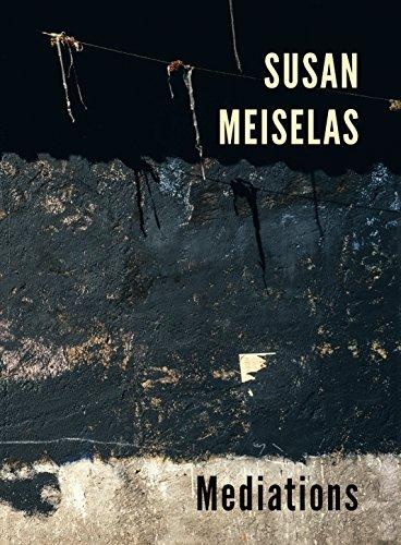 Susan Meiselas: Mediations por Susan Meiselas