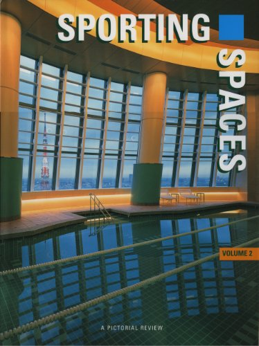 Sporting Spaces, Volume 2: A Pictorial Review: Vol 2 (International Spaces S.)