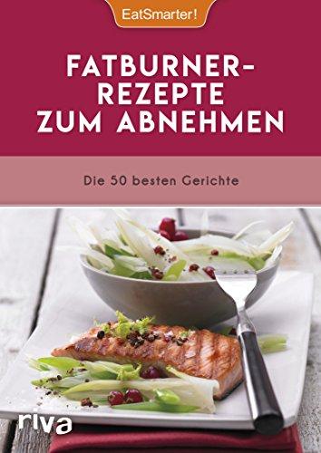 Fatburner Rezepte Zum Abnehmen Die 50 Besten Gerichte Ebook