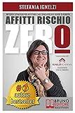 Scarica Libro AFFITTI RISCHIO ZERO Metodo e Strategie Per Affittare Case Senza Rischi e Vivere Di Rendita (PDF,EPUB,MOBI) Online Italiano Gratis