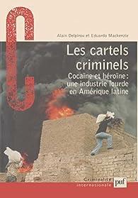 Les cartels criminels par Alain Delpirou