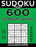 Sudoku Book 600 Puzzles, 300 Medium and 300 Hard: Sudoku Puzzle Book With Two Levels of Difficulty To Improve Your Game: Volume 22 (Sudoku Book Challenger Series)