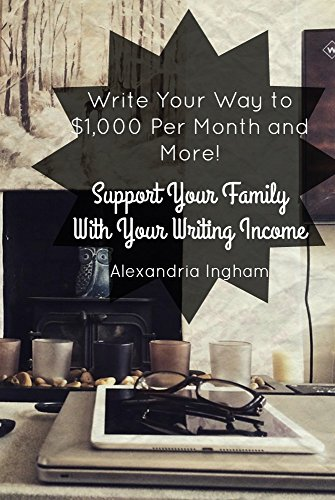 write-your-way-to-1000-per-month-and-more-support-your-family-with-your-writing-income-english-editi