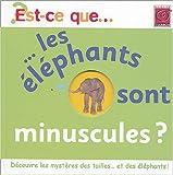 """Afficher """"Est-ce que les éléphants sont minuscules ?"""""""