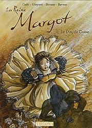 La Reine Margot, Tome 1 : Le Duc de Guise