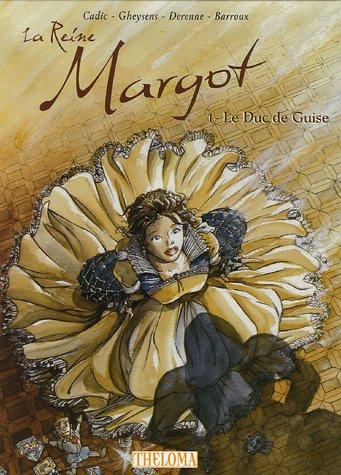 La Reine Margot - tome 1 Le Duc de Guise (01)