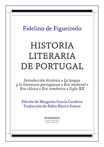 Historia literaria de Portugal: Obra completa (Literatura española. Siglos de oro nº 2) por Fidelino de Figueiredo