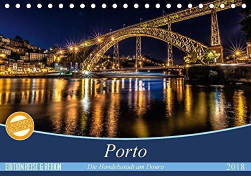 Porto - Die Handelsstadt am Douro (Tischkalender 2018 DIN A5 quer): Farbenfrohe, leuchtende Ansichten der Weltkulturerbe-Stadt Porto. (Monatskalender, ... [Kalender] [Apr 27, 2017] Schikore, Martina