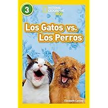 Los Gatos vs. Los Perros (National Geographic par Ninos, Nivel 3 / National Geographic Kids, Level 3)