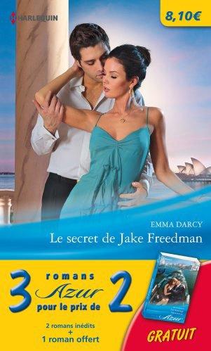 Le secret de Jake Freedman ; Enceinte d'un séducteur ; Un héritage mystérieux