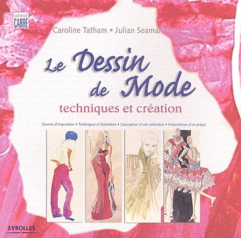 Le dessin de mode : Techniques et création