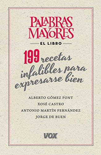 Palabras mayores. 199 recetas infalibles para expresarse bien (Vox - Lengua Española - Manuales Prácticos) por Jorge De buen Unna