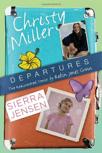 Departures: Two Rediscovered Stories of Christy Miller and Sierra Jensen (The Christy Miller Collection) (Collection Christy Miller)