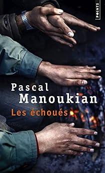 """Résultat de recherche d'images pour """"Les échoués de Pascal Manoukian, Points, 2017"""""""