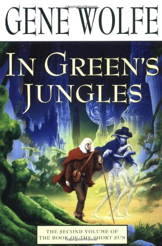 In Green's Jungles (Book of the Short Sun, Book 2)