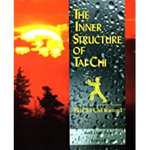 The Inner Structure of Tai Chi: Tai Chi Chi Kung I