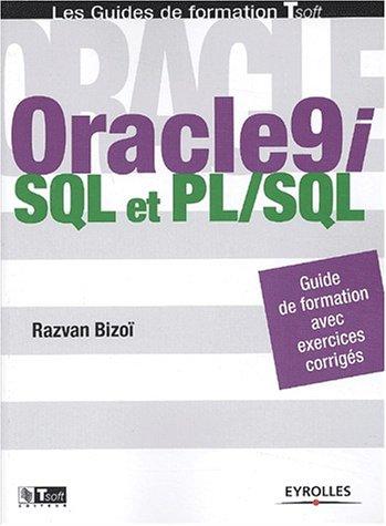 Oracle9i : SQL et PL/SQL par Razvan Bizoï