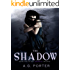 The Shadow (The Darkness Trilogy Book 1)