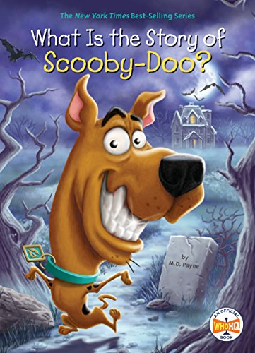 What Is The Story Of Scooby-doo? (what Is The Story Of?) por M. D. Payne epub