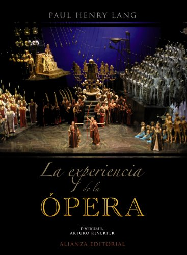 La experiencia de la opera / The Experience of Opera: Una introduccion sencilla a la historia y literatura operistica / An Informal Introduction to Operatic History and Literature
