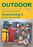 Ausrüstung II: für Camp, Küche und mehr (Basiswissen für Draußen)