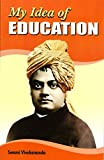Swami Vivekananda, the great spiritual luminary, thinker and patriot-prophet of our times, had many deep and insightful ideas on education. As time rolls by, his far-reaching vision of education is influencing an increasing number of thoughtful pe...