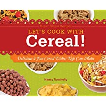 Let's Cook with Cereal!: Delicious & Fun Cereal Dishes Kids Can Make (Super Simple Recipes)