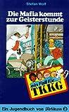 Ein Fall für TKKG, Bd.30, Die Mafia kommt zur Geisterstunde