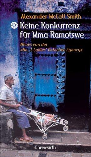 Keine Konkurrenz für Mma Ramotswe: Neues von der No. 1 Ladies\' Detective Agency