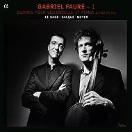 Fauré: Intégrale de la Musique de Chambre avec Piano - 1: Œuvres pour violoncelle et piano