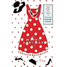 The Happy Rosy Day Book, Red Polka Dot Dress: A Keepsake Gratitude Journal