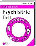 Psychiatrie fast - 4,5h-Crashkurs