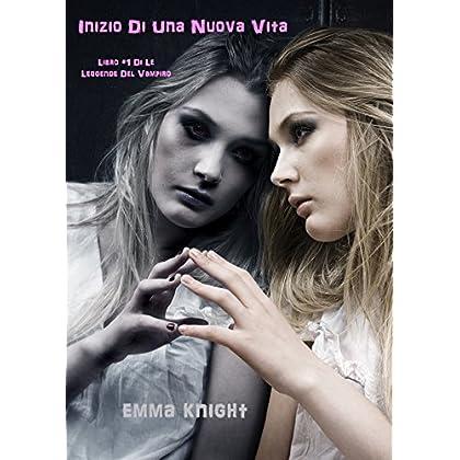 Inizio Di Una Nuova Vita  (Libro #1 Di Le Leggende Del Vampiro)