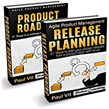 Agile Product Management: (Box set): Product Roadmap: 21 Steps & Release Planning 21 Steps (scrum, scrum master, agile development, agile software development) (English Edition)