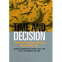Time and Decision: Economic and Psychological Perspectives on Intertemporal Choice