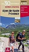 Alpes de Haute Provence Les 30 plus beaux sentiers par Scagnetti