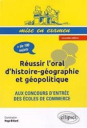 Réussir l'Oral d'Histoire Géographie et Géopolitique aux Concours d'Entrée des Écoles de Commerce