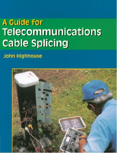 Cable Splice (A Guide For Telecommunications Cable Splicing)