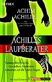 Achilles' Laufberater: Training, Idealgewicht, Gesundheit, Motivation: Antworten auf alle Läufer-Fragen