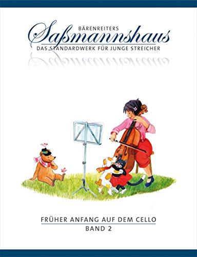 Früher Anfang auf dem Cello 2: Die Violoncelloschule für Kinder ab 4 Jahre. 15 Kapitel. Mit zahlreichen Volks- und Kinderliedern sowie Tanzformen, mehrere zweistimmig -