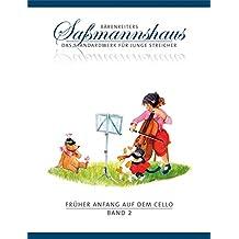 Früher Anfang auf dem Cello 2: Die Violoncelloschule für Kinder ab 4 Jahre. 15 Kapitel. Mit zahlreichen Volks- und Kinderliedern sowie Tanzformen, mehrere zweistimmig