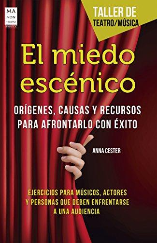El miedo escénico: Orígenes, causas y recursos para afrontarlo con éxito (Taller de teatro / Música) por Anna Cester