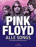 Pink Floyd - Alle Songs: Die Geschichten hinter den Tracks
